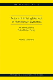 Action-minimizing Methods in Hamiltonian Dynamics - An Introduction to Aubry-Mather Theory ebook by Alfonso Sorrentino