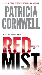 Red Mist - Scarpetta (Book 19) ebook by Patricia Cornwell