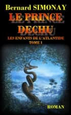 Le Prince déchu - Les Enfants de l'Atlantide tome 1 ebook by
