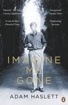 Imagine Me Gone ebook by Adam Haslett
