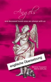 Angels and deceased loved ones are always with us ebook by Marlene Toussaint