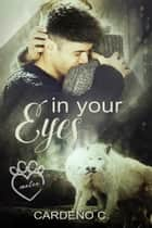 In Your Eyes ebook by Cardeno C.