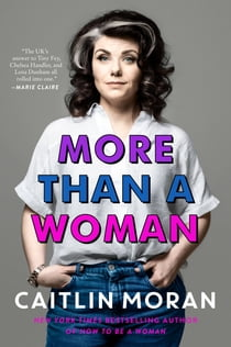 More Than a Woman e-kirjat by Caitlin Moran