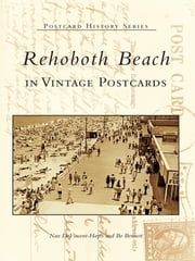 Rehoboth Beach in Vintage Postcards ebook by Nan DeVincent-Hayes,Bo Bennett