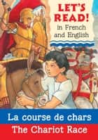 La course de chars (The chariot race) ebook by Lynne Benton, Tom Sperling, Marie-Thérèse Bougard