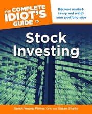 The Complete Idiot's Guide to Stock Investing ebook by Susan Shelly,Sarah Fisher