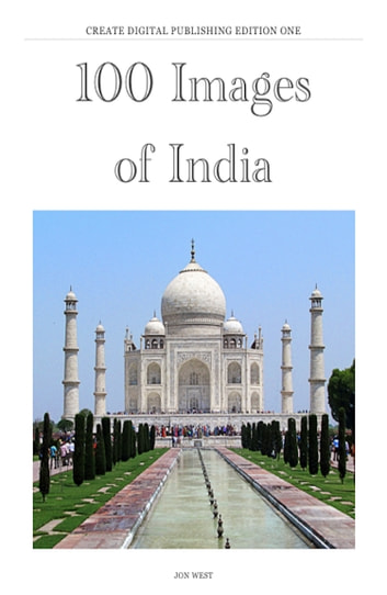100 Images Of India ebook by Jon West