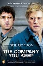 The Company You Keep ebook by Neil Gordon