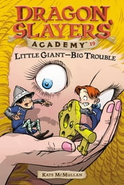 Little Giant--Big Trouble #19 ebook by Kate McMullan,Bill Basso