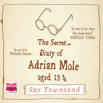 The Secret Diary of Adrian Mole, Aged 13 3/4 audiobook by Sue Townsend