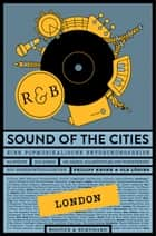 Sound of the Cities - London - Eine Popmusikalische Entdeckungsreise ebook by Philipp Krohn, Ole Löding