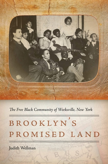 Brooklyn's Promised Land - The Free Black Community of Weeksville, New York ebook by Judith Wellman