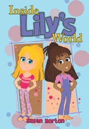 Inside Lily's World ebook by Susan Horton