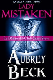 Lady Mistaken ebook by Aubrey Beck