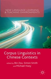 Corpus Linguistics in Chinese Contexts ebook by Bin Zou,Michael Hoey,Simon Smith