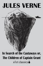 In Search of the Castaways or, The Children of Captain Grant ebook by Jules Verne
