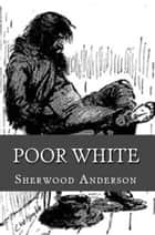 Poor White ebook by Sherwood Anderson