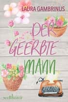 Der geerbte Mann: Liebesroman ebook by Laura Gambrinus