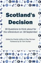 Scotland's Decision ebook by Ray Perman,Sir Tom Hunter,Charlie Jeffery
