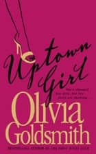 Uptown Girl ebook by Olivia Goldsmith