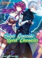Seirei Gensouki: Spirit Chronicles Volume 9 ebook by Yuri Kitayama