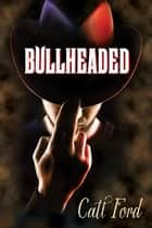 Bullheaded ebook by Catt Ford