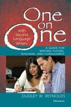 One on One with Second Language Writers ebook by Dudley W. Reynolds