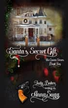 Santa's Secret Gift - The Santa Series, #2 ebook by Judy Baker