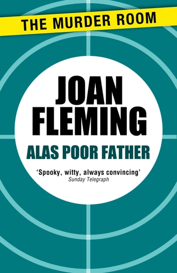 Alas Poor Father ebook by Joan Fleming