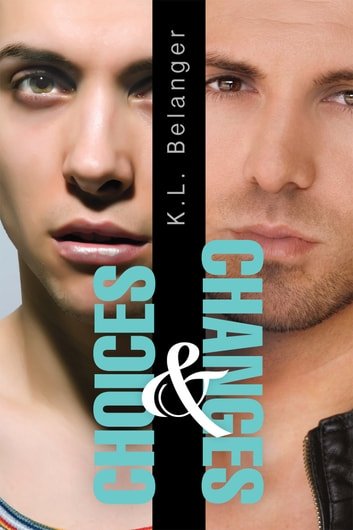 Choices and Changes ebook by K.L. Belanger