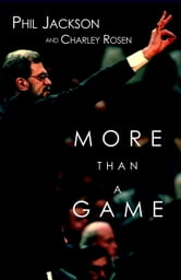 More Than a Game ebook by Phil Jackson,Charley Rosen