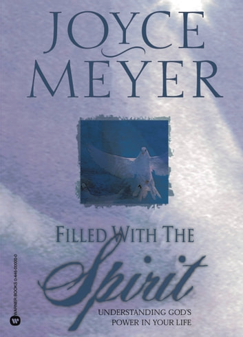 Filled with the Spirit - Understanding God's Power in Your Life ebook by Joyce Meyer
