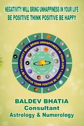 Negativity Will Bring Unhappiness In Your Life ebook by Baldev Bhatia