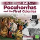 Life and Times of Pocahontas and the First Colonies, The audiobook by Marissa Kirkman