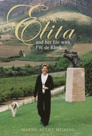 Elita and her life with F.W. de Klerk ebook by M Meiring