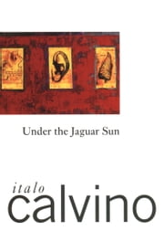 Under the Jaguar Sun ebook by Italo Calvino