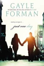 Just One Day ebook by Gayle Forman