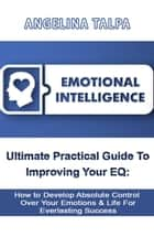 Emotional Intelligence ebook by Angelina Talpa