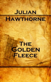 The Golden Fleece ebook by Julian Hawthorne