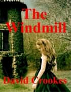 The Windmill ebook by David Crookes