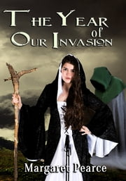 The Year of Our Invasion ebook by Margaret Pearce