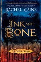 Ink and Bone ebook by Rachel Caine