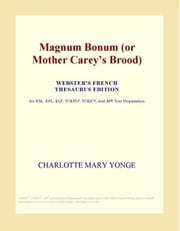 Magnum Bonum (or Mother Carey¿s Brood) (Webster's French Thesaurus Edition) ebook by ICON Group International, Inc.
