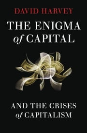 The Enigma of Capital:And the Crises of Capitalism ebook by David Harvey