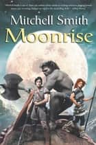 Moonrise - Book Three of the Snowfall Trilogy ebook by Mitchell Smith