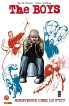The Boys Tome 13 - Bienvenue chez le P'tit ebook by Garth Ennis, John McCrea