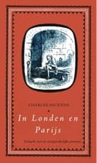 In Londen en Parijs ebook by Charles Dickens