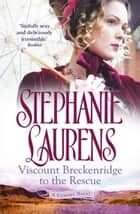 Viscount Breckenridge To The Rescue ebook by Stephanie Laurens
