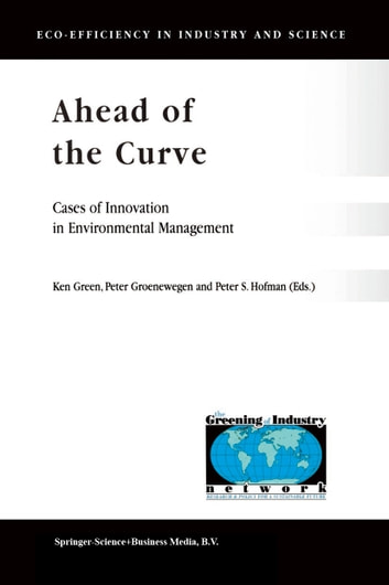 Ahead of the Curve - Cases of Innovation in Environmental Management ebook by