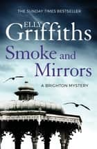 Smoke and Mirrors - The Brighton Mysteries 2 ebook by